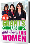 Go Girl Go! 2016 Directory of Grants, Scholarships and More For Women